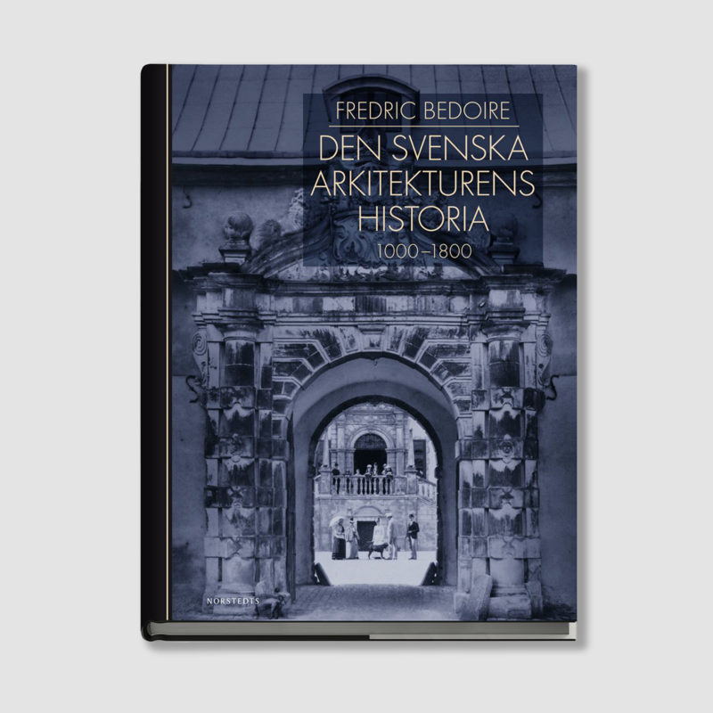 Den svenska arkitekturens historia 1000 – 1800