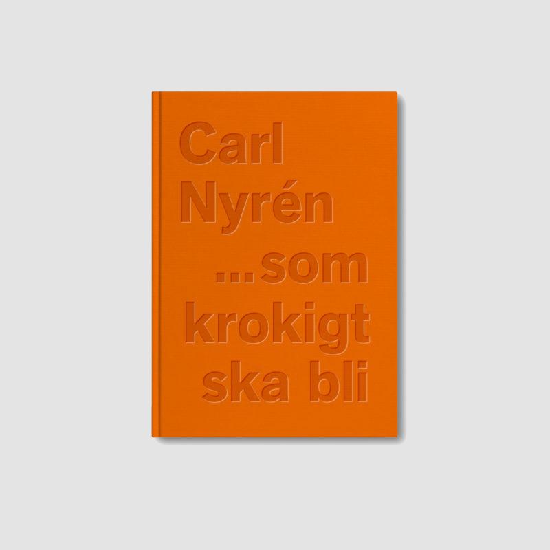 Carl Nyrén …som krokigt ska bli