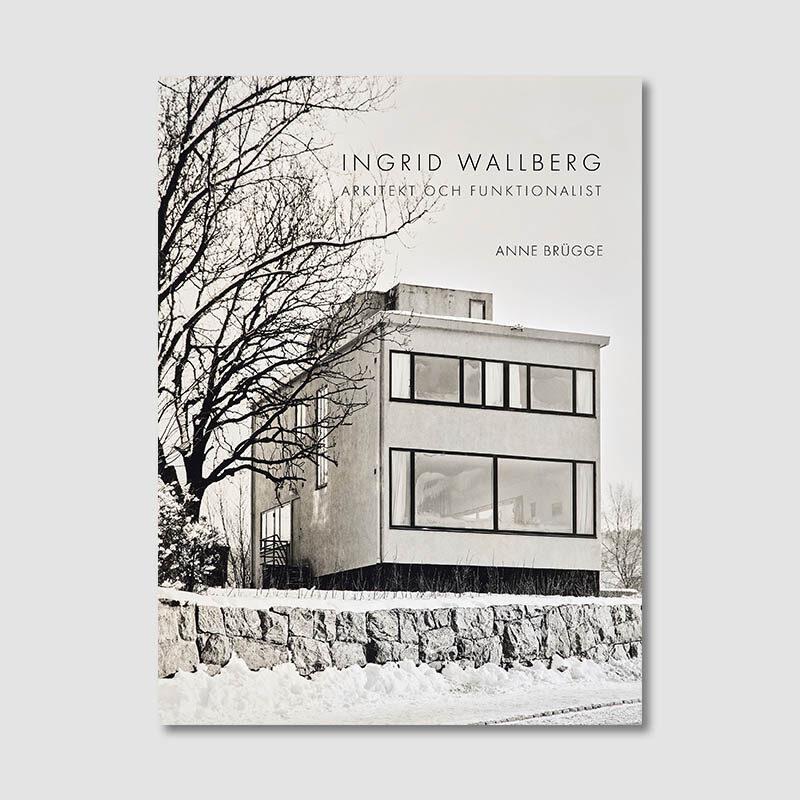 Ingrid Wallberg – arkitekt och funktionalist